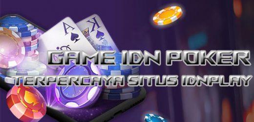 Nikmati Game IDN Poker Online Terpercaya IDNPLAY